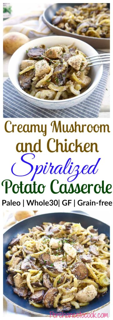 Creamy Mushroom and Chicken Spiralized Potato Casserole (Whole30, Paleo) | Perchance to Cook, www.perchancetocook.com